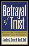 Betrayal of Trust Confronting and Preventing Clergy Sexual Misconduct