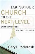 Taking Your Church to the Next Level: What Got You Here Won't Get You There