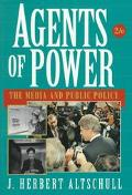 Agents of Power The Media and Public Policy