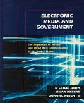 Electronic Media and Government The Regulation of Wireless and Wired Mass Communication in t...