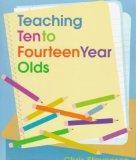 Teaching Ten to Fourteen Year Olds