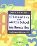 Elementary and Middle School Mathmatics: Teaching Developmentally
