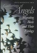 Gatherings of Angels Migrating Birds and Their Ecology