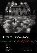 Dreams 1900-2000 Science, Art, and the Unconscious Mind