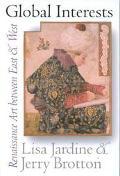 Global Interests Renaissance Art Between East and West