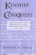 Kinship & Conquest Family Strategies in the Principality of Salerno During the Norman Period...