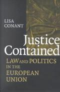 Justice Contained Law and Politics in the European Union