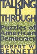 Talking It Through Puzzles of American Democracy