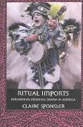 Ritual Imports Performing Medieval Drama In America