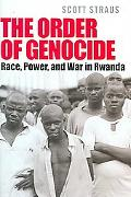 Order of Genocide Race, Power, And War in Rwanda