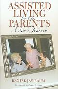 Assisted Living for Our Parents A Son's Journey