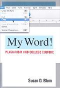 My Word!: Plagiarism and College Culture