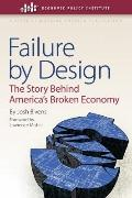 Failure by Design: The Story behind America's Broken Economy (Economic Policy Institute/A St...