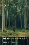 Heart-Pine Russia: Walking and Writing the Nineteenth-Century Forest