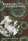 Barriers to Bioweapons : The Challenges of Expertise and Organization for Weapons Development