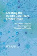 Creating the Health Care Team of the Future: The Toronto Model for Interprofessional Educati...