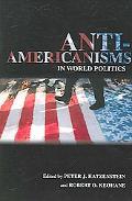 Anti-Americanisms in World Politics