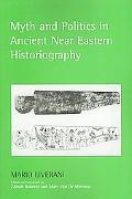 Myth and Politics in Ancient Near Eastern Historiography