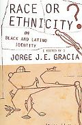 Race or Ethnicity? On Black and Latino Identity