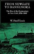 From Newgate to Dannemora: The Rise of the Penitentiary in New York, 1796