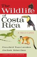 The Wildlife of Costa Rica: A Field Guide (A Zona Tropical Publication)