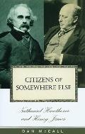 Citizens of Somewhere Else: Nathaniel Hawthorne and Henry James