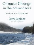Climate Change in the Adirondacks: The Path to Sustainability (Published in Association With...