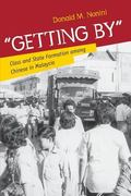 Getting By : Class and State Formation among Chinese in Malaysia