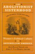Abolitionist Sisterhood Women's Political Culture in Antebellum America