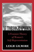 Autobiographics A Feminist Theory of Women's Self-Representation