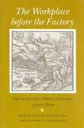 Workplace Before the Factory Artisans and Proletarians, 1500-1800