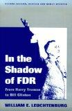 In the Shadow of F.D.R.: From Harry Truman to Bill Clinton