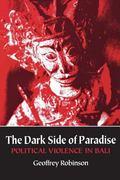 Dark Side of Paradise Political Violence in Bali
