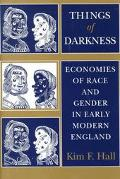 Things of Darkness Economies of Race and Gender in Early Modern England