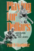Playing for Dollars Labor Relations and the Sports Business
