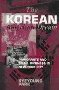 Korean American Dream Immigrants and Small Business in New York City