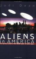 Aliens in America Conspiracy Cultures from Outerspace to Cyberspace