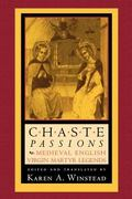 Chaste Passions Medieval English Virgin Martyr Legends