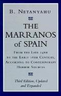 Marranos of Spain From the Late 14th to the Early 16th Century, According to Contemporary He...