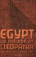 Egypt in the Age of Cleopatra History and Society Under the Ptolemies