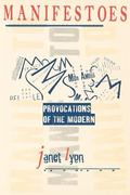 Manifestoes Provocations of the Modern
