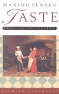 Making Sense of Taste Food and Philosophy