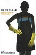 Sex of Class Women Transforming American Labor
