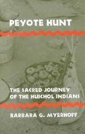 Peyote Hunt The Sacred Journey of the Huichol Indians