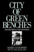City of Green Benches Growing Old in a New Downtown