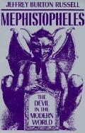 Mephistopheles The Devil in the Modern World