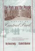 Park and the People A History of Central Park