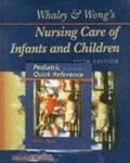 Whaley & Wong's Nursing Care of Infants and Children/Pediatric Quick Reference