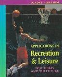 Applications in Recreation & Leisure: For Today and the Future
