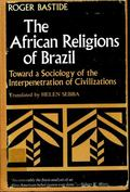 African Religions of Brazil: Toward a Sociology of the Interpenetration of Civilizations